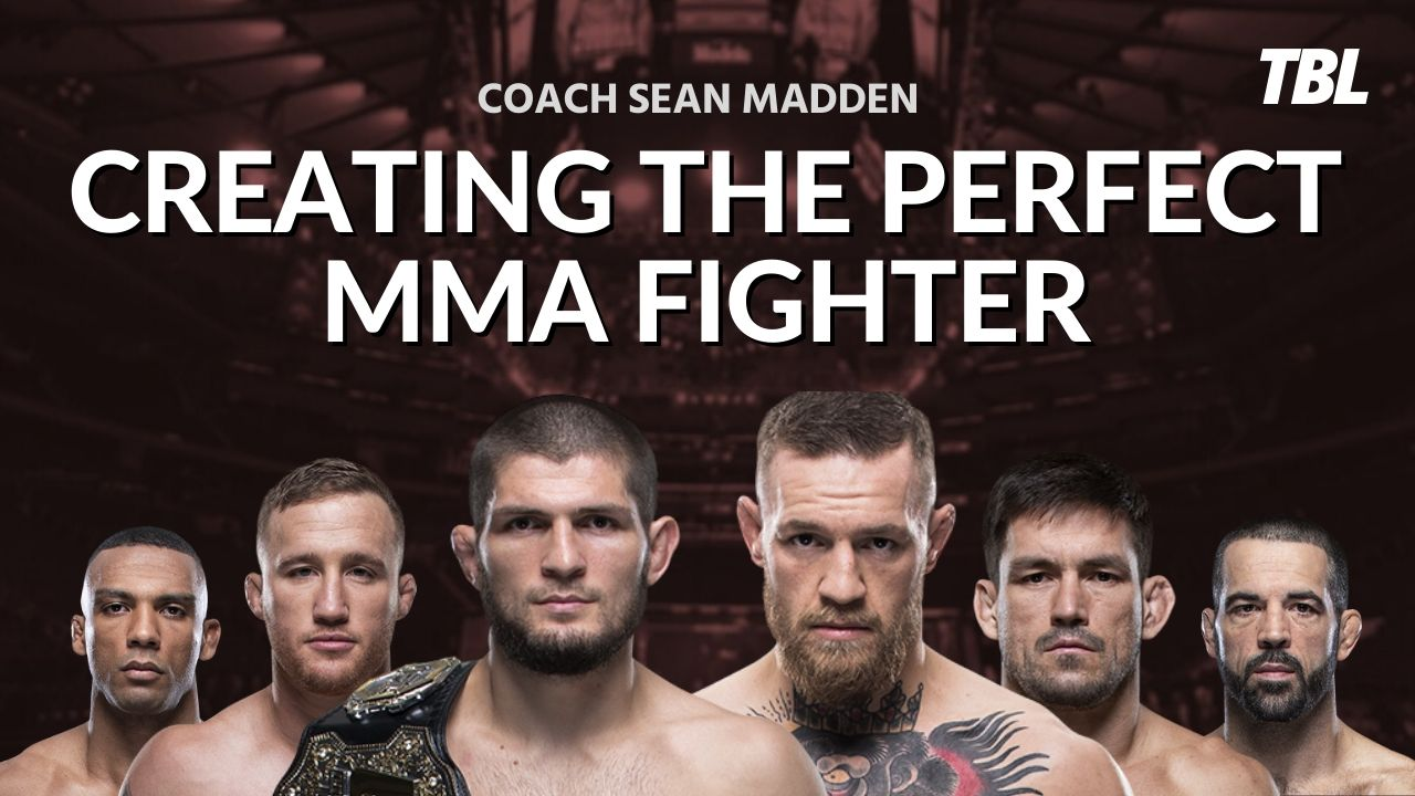 Creating the Perfect MMA Fighter: Coach Sean Madden builds the ultimate mixed martial artist 6