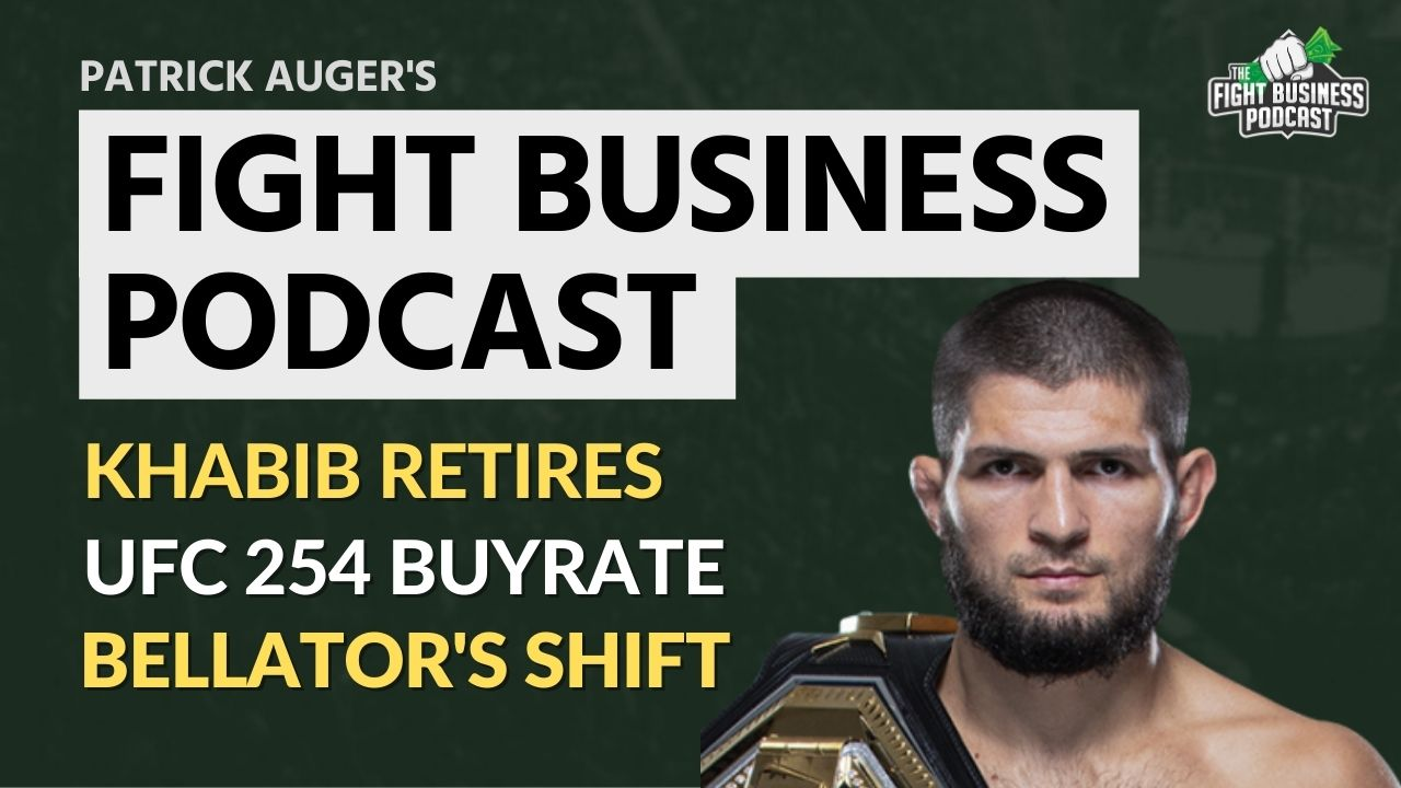 Fight Business Podcast #17: UFC 254 PPV buys and impact of Khabib Nurmagomedov's retirement 7
