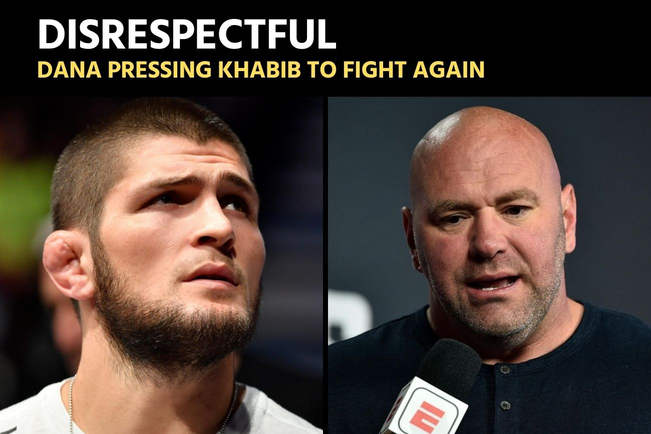 Dana White shouldn't press Khabib Nurmagomedov to return to UFC 3